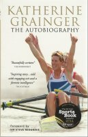book gbr 2013 katherine grainger the autobiography